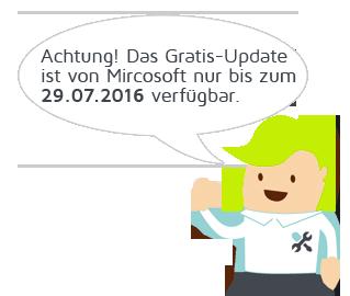 Achtung! Das Gratis-Update ist von Mircosoft nur bis zum 29.07.2016 verfügbar.