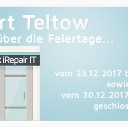 Standort Teltow ist über die Feiertage 2017 geschlossen