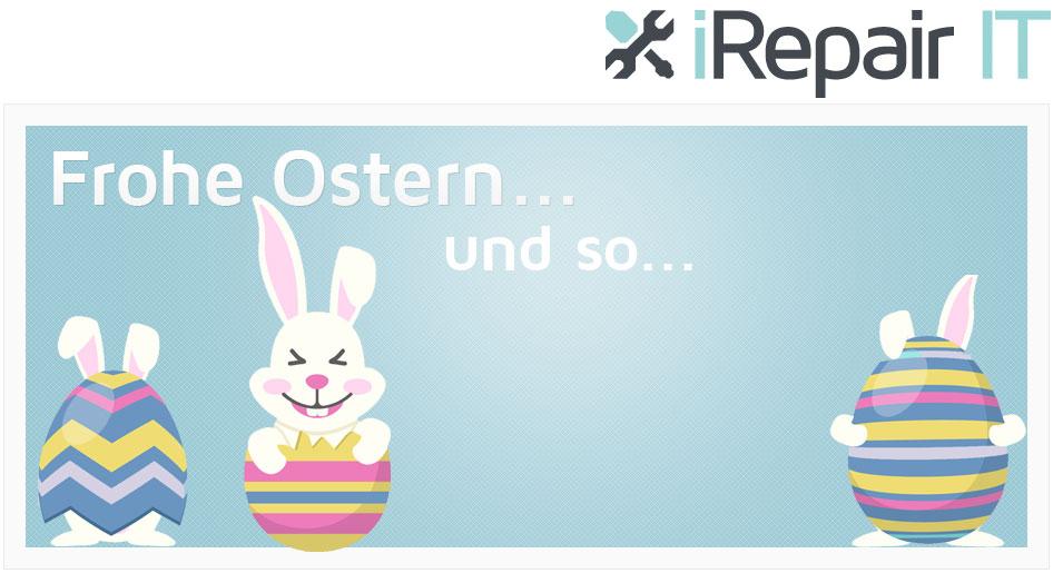 Frohe Ostern 2018 wünscht das Team der iRepair IT GmbH